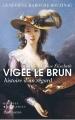 Couverture Louise Elisabeth Vigée Lebrun : Histoire d'un regard Editions Flammarion (Grandes biographies) 2011