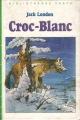 Couverture Croc-Blanc / Croc Blanc Editions Hachette (Bibliothèque verte) 1983