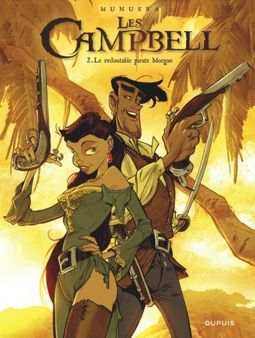 Couverture Les Campbell, tome 2 : Le redoutable pirate Morgan