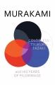 Couverture L'incolore Tsukuru Tazaki et ses années de pèlerinage Editions Harvill Secker 2014
