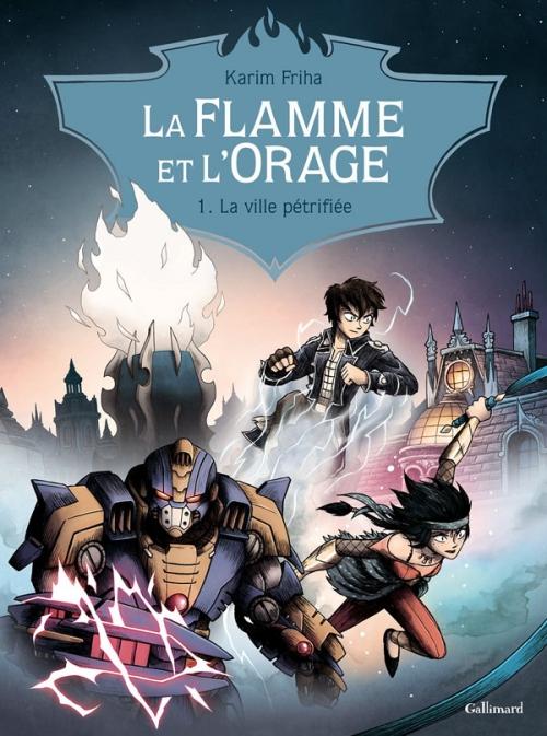 Couverture La flamme et l'orage, tome 1 : La ville pétrifiée