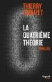 Couverture La quatrième théorie Editions Fayard (Noir) 2013