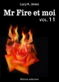 Couverture Mr Fire et moi, tome 11 Editions Addictives 2014