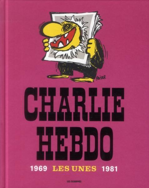 Couverture Charlie Hebdo Les Unes 1969-1981