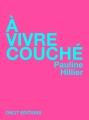 Couverture À Vivre couché Editions Onlit 2014