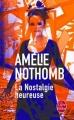 Couverture La nostalgie heureuse Editions Le Livre de Poche 2015