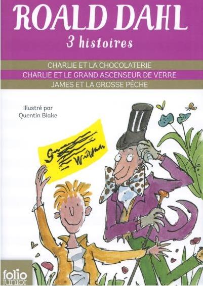 Couverture Trois histoires (Charlie et la chocolaterie ; Charlie et le grand ascenseur de verre ; James et la grosse pêche)
