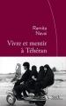 Couverture Vivre et mentir à Téhéran Editions Stock (La Cosmopolite) 2015