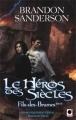 Couverture Fils-des-brumes, tome 3 : Le héros des siècles Editions Calmann-Lévy (Orbit) 2011