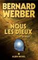 Couverture Cycle des dieux, tome 1 : Nous, les dieux Editions Albin Michel 2004