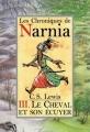 Couverture Les Chroniques de Narnia, tome 3 : Le Cheval et son écuyer Editions Folio  (Junior) 2001