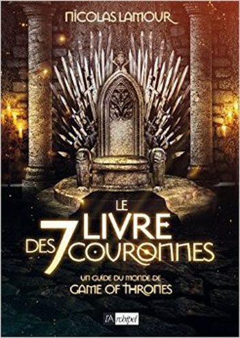 Couverture Le livre des 7 couronnes - Un guide du monde de Game of Thrones