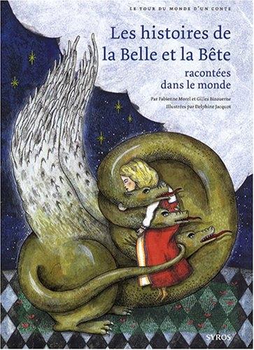 Couverture Les histoires de la Belle et la Bête racontées dans le monde