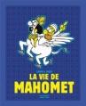Couverture La vie de Mahomet Editions Les Échappés 2013