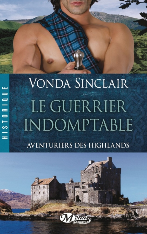 Couverture Aventuriers des Highlands, tome 2 : Le Guerrier Indomptable