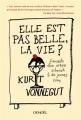 Couverture Elle est pas belle la vie ? Conseils d'un vieux schnock à de jeunes cons Editions Denoël (Impacts) 2015