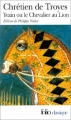 Couverture Yvain, le chevalier au lion / Yvain ou le chevalier au lion Editions Folio  (Classique) 2000