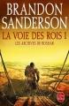 Couverture Les archives de Roshar, tome 1 : La voie des rois, partie 1 Editions Le Livre de Poche (Orbit) 2015