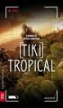 Couverture [Tiki] Tropical Editions Québec Amérique (Titan) 2015