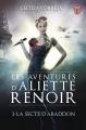 Couverture Les aventures d'Aliette Renoir, tome 1 : La secte d'Abaddon Editions J'ai Lu (Darklight) 2015
