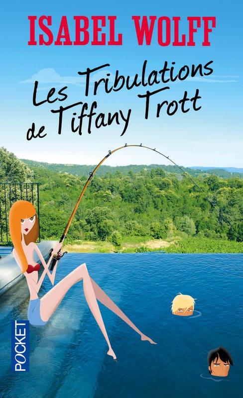 Couverture Les tribulations de Tiffany Trott