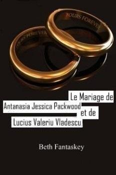 Couverture Comment se débarrasser d'un vampire amoureux : Le mariage de Antanasia Jessica Packwood et Lucius Valeriu Vladescu