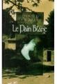 Couverture Le pain blanc Editions France Loisirs 1995