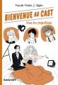 Couverture Bienvenue au Cast, tome 3 : Sous les projecteurs Editions Rageot 2015
