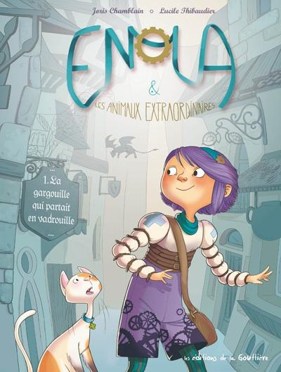 Couverture Enola & les animaux extraordinaires, tome 1 : La gargouille qui partait en vadrouille