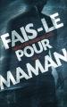 Couverture Fais-le pour maman Editions France Loisirs (Thriller) 2015