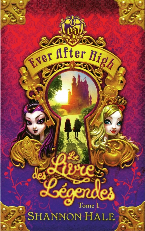 Couverture Ever After High, tome 1 : Le Livre des légendes