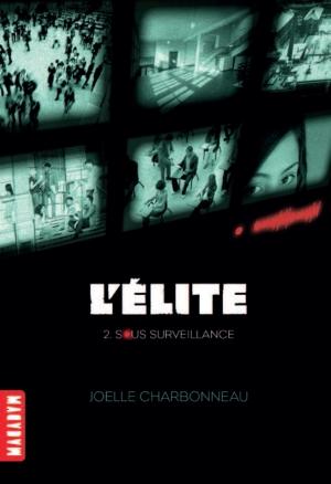 Couverture L'élite, tome 2 : Sous surveillance