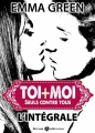 Couverture Toi + moi, intégrale, tome 3 : Seuls contre tous Editions Addictives 2014