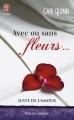 Couverture Juste de l'amour, tome 1 :  Avec ou sans fleurs... Editions J'ai Lu (Pour elle - Passion intense) 2015
