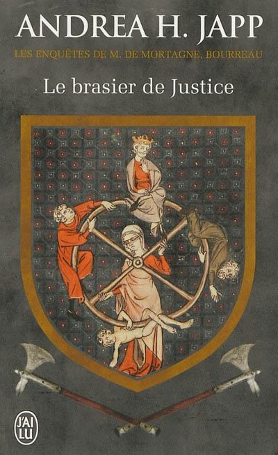 Couverture Les Enquêtes de M. de Mortagne, bourreau, tome 1 : Le Brasier de Justice