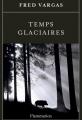 Couverture Temps glaciaires Editions Flammarion 2015
