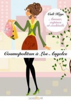 Couverture Amour, copines et cocktails, tome 4 : Cosmopolitan à Los Angeles