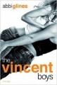 Couverture The Vincent Boys, tome 1 : Un garçon de trop Editions de La Martinière (Jeunesse) 2014