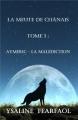 Couverture La meute de Chânais, tome 1 : Aymeric : La malédiction Editions Autoédité 2014