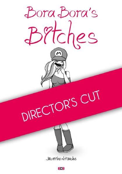 Couverture Bora-Bora's Bitches, hors-série : Director's cut