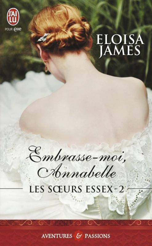 Couverture Les soeurs Essex, tome 2 : Embrasse-moi Annabelle