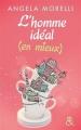 Couverture L'homme idéal (en mieux) Editions Harlequin (&H) 2015