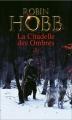 Couverture La Citadelle des ombres, tome 1 / L'Assassin royal, première époque, tome 1 Editions France Loisirs 2014