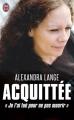 """Couverture Acquittée : """"Je l'ai tué pour ne pas mourir"""" Editions J'ai Lu (Témoignage) 2013"""