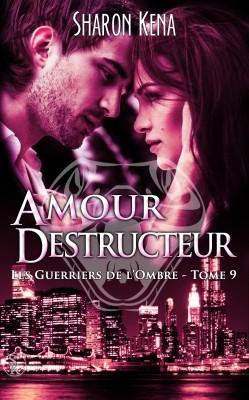 Couverture Les Guerriers de l'Ombre, tome 09 : Amour Destructeur