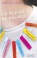 Couverture Le silence de Mélodie Editions Michel Lafon 2015