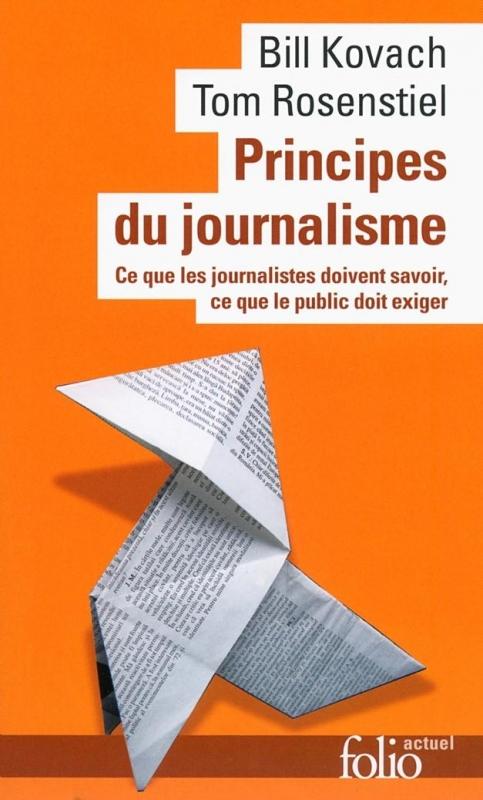 Couverture Principes du journalisme : Ce que les journalistes doivent savoir, ce que le public doit exiger