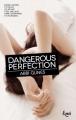 Couverture Perfection, tome 1 : Dangerous Perfection Editions JC Lattès (&moi) 2015