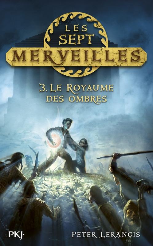 Couverture Les sept merveilles, tome 3 : Le royaume des ombres