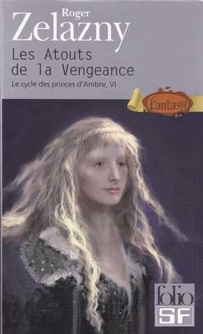 Couverture Le Cycle des Princes d'Ambre, tome 06 : Les Atouts de la Vengeance